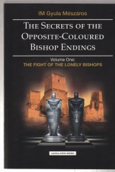 The Secrets of The Opposite - Coloured Bishop Endings Volume One