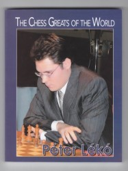 The Chess Greats Of The World  PÉTER LÉKÓ