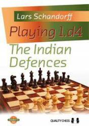 Playing 1.d4 - The Indian Defences by Lars Schandorff /Hardcover/