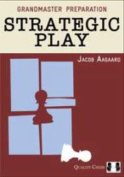 Grandmaster Preparation - Strategic Play by Jacob Aagaard